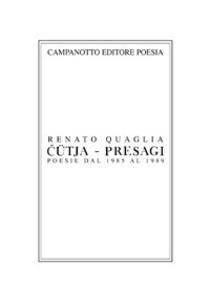 """I """"PRESAGI – ČUTJA"""" di QUAGLIA RENATO in edizionebilingue"""